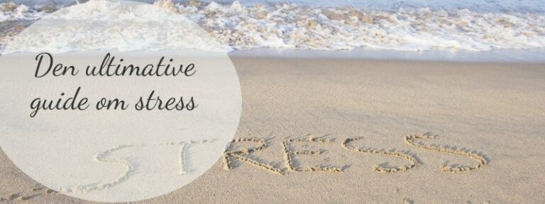 Stress - den ultimative guide